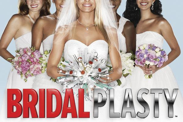 bridalplasty reality TV has brides to be compete for plastic surgery